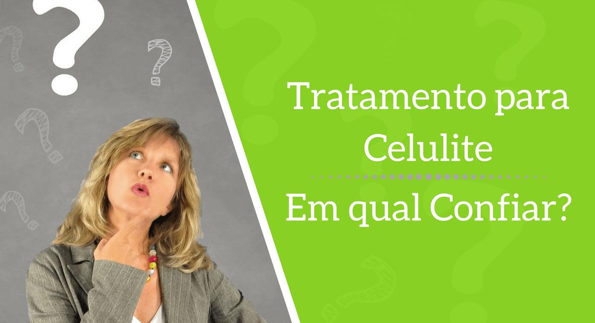 Tratamento para Celulite | Em qual Confiar?